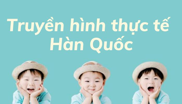 truyen-hinh-thuc-te-han-quoc