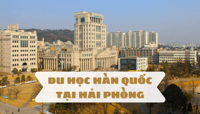 Du học Hàn Quốc tại Hải Phòng