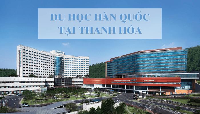 Du học Hàn Quốc tại Thanh Hóa