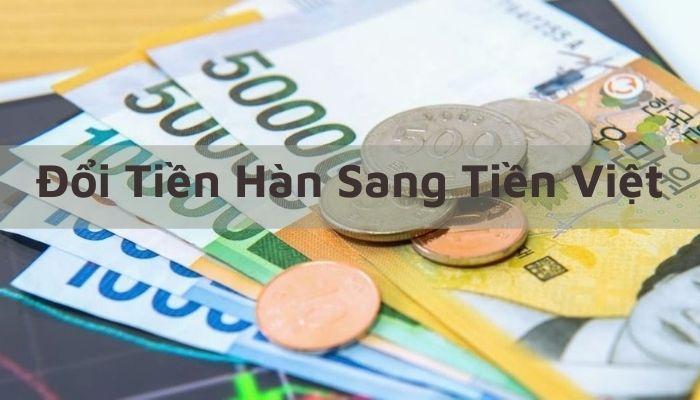 Đổi tiền Hàn sang tiền Việt